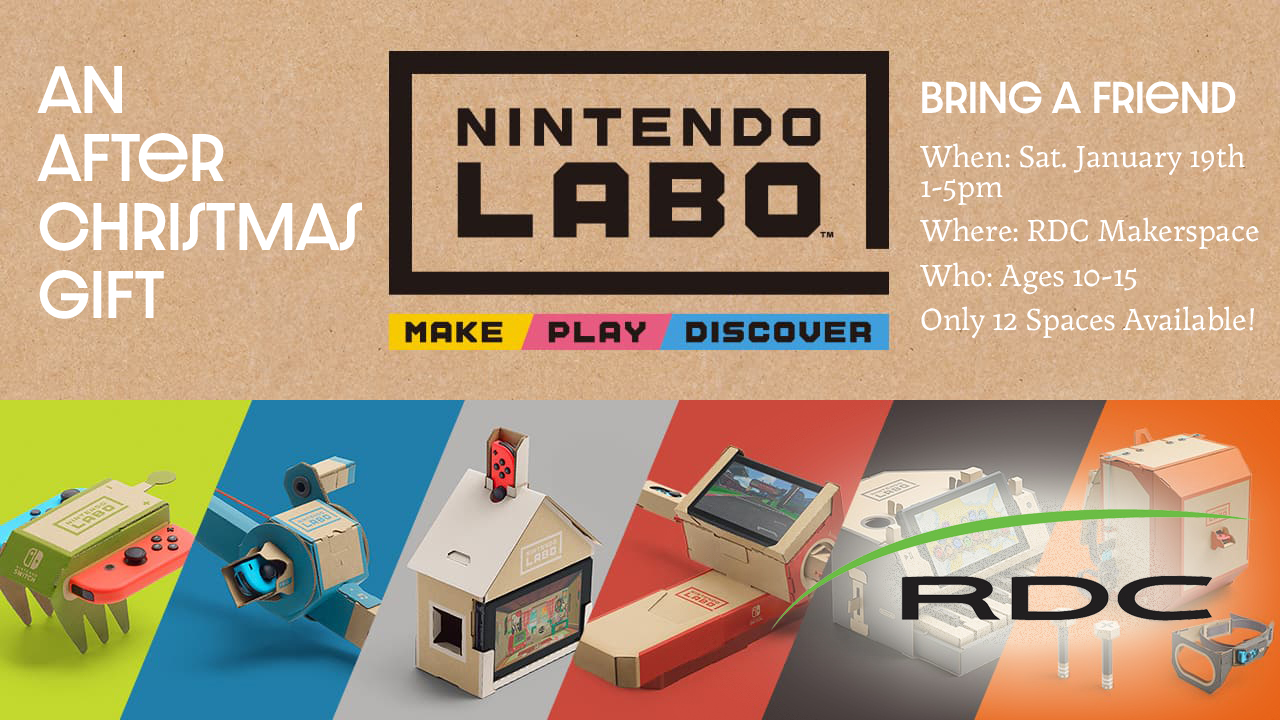 Nintendo  Labo: An After Christmas Gift (presented by RDC Red Hot Science & Makerspace)