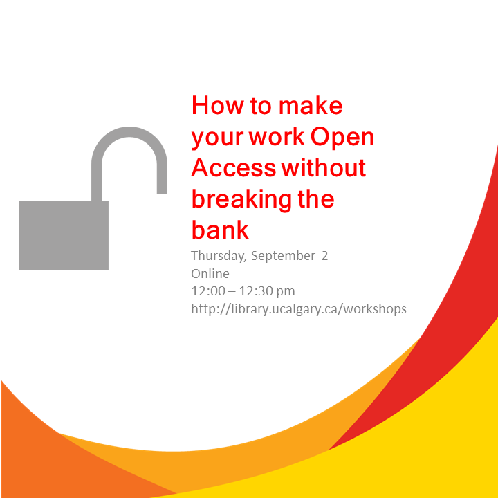 How To Make Your Work Open Access Without Breaking the Bank