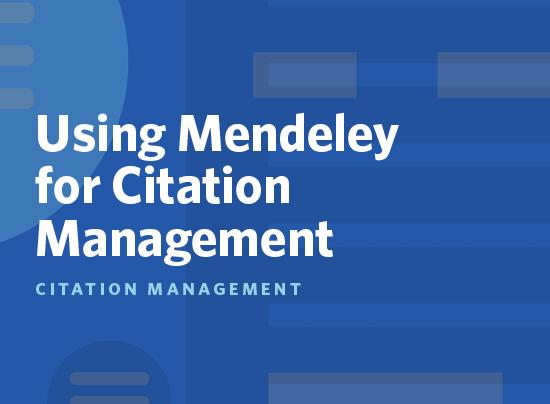 Using Mendeley for Citation Management