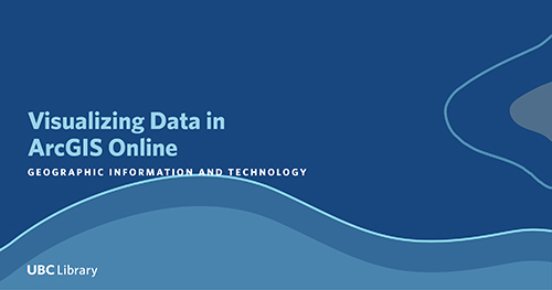 Visualizing Data in ArcGIS Online