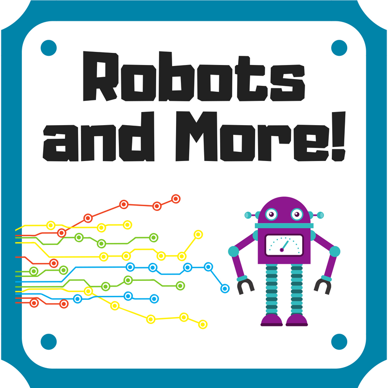 Robots and More (ages 5-9)