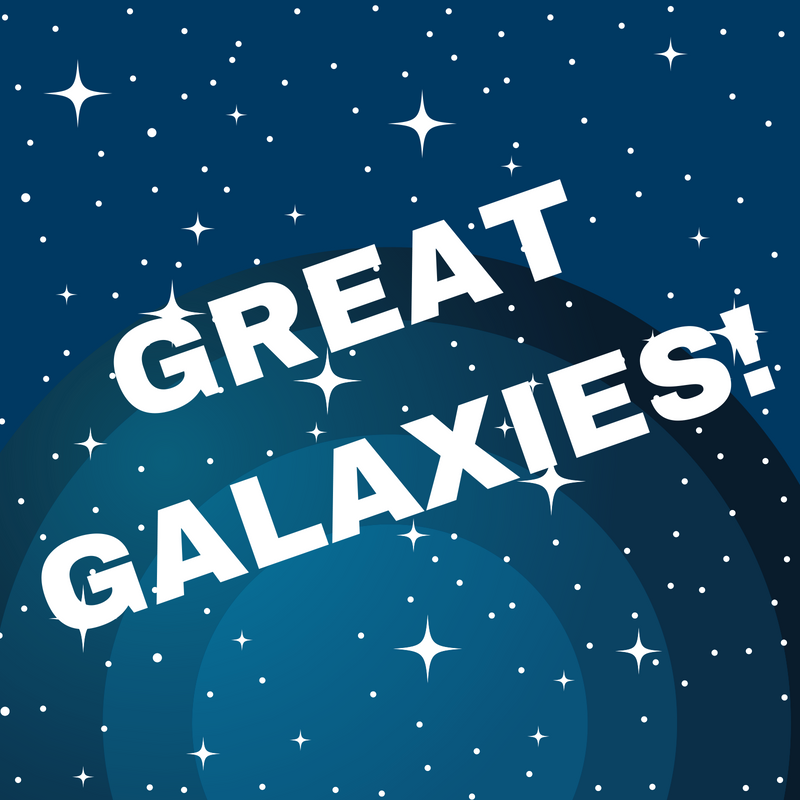 Great Galaxies (ages 9-12)
