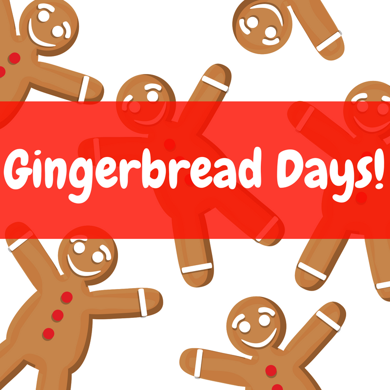 Gingerbread Days (12 and under)