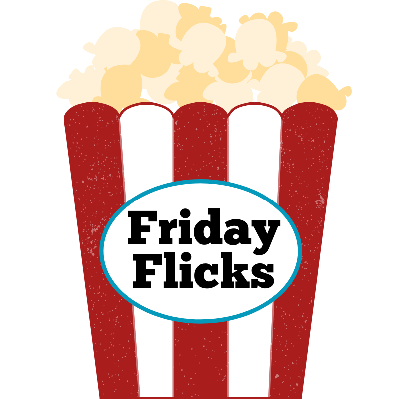 Friday Flicks (all ages)